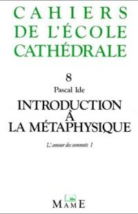 L'Amour des sommets : Introduction à la métaphysique