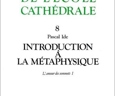 L'Amour des sommets : Introduction à la métaphysique, Mame, 1994