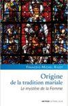 Origine de la tradition mariale. Le mystère de la femme (recension)